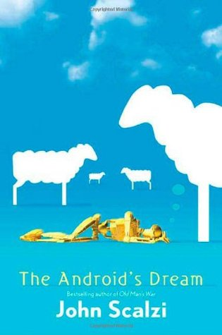 Book cover of The Android's Dream by John Scalzi